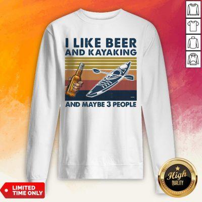 I Like Beer And Kayaking And Maybe 3 People Vintage Retro White Sweatshirt