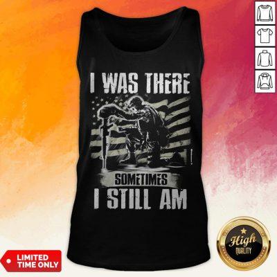 I Was There Sometimes I Still AmVeteran American Flag Tank Top