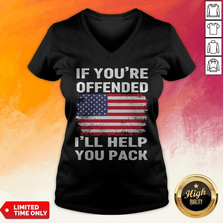 Independence Day If Youre Offended Ill Help You Pack V-neck