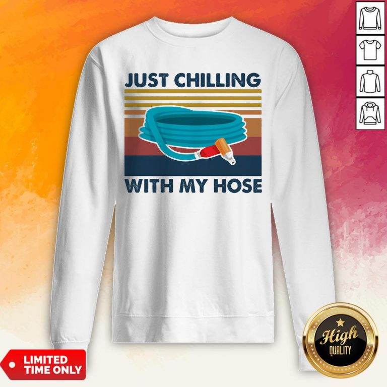 Just Chilling With My Hose Vintage Retro Sweatshirt