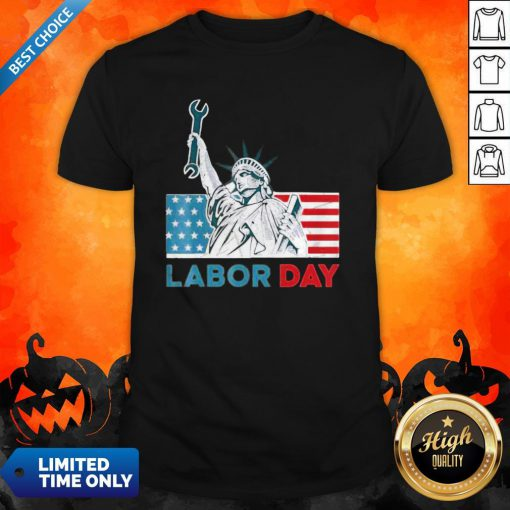 Labor Day American Flag Statue Of Liberty Labor Day Shirt