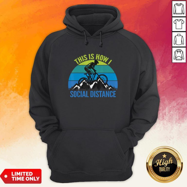 Mountain Bike This Is How I Social Distance Hoodie