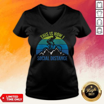 Mountain Bike This Is How I Social Distance V-neck