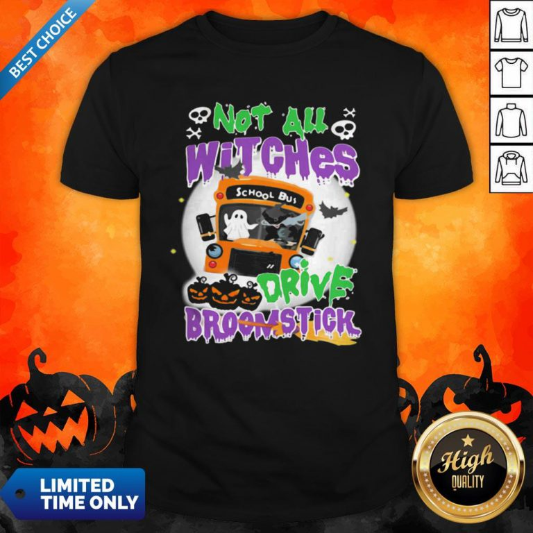 Not All Witches Drive Broomstick Pumpkin Ghost Halloween Shirt