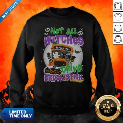 Not All Witches Drive Broomstick Pumpkin Ghost Halloween Sweatshirt