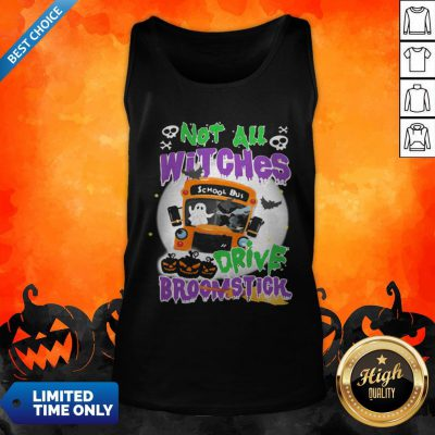 Not All Witches Drive Broomstick Pumpkin Ghost Halloween Tank Top