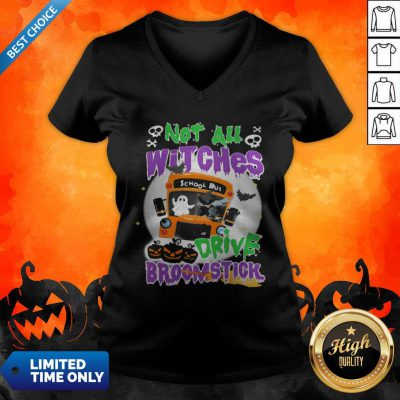 Not All Witches Drive Broomstick Pumpkin Ghost Halloween V-neck