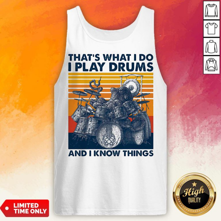 Official Thats What I Do I Play Drums And I Know Things Vintage Retro Tank Top
