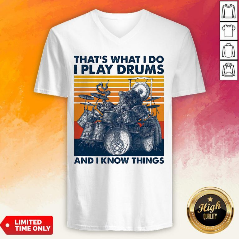 Official Thats What I Do I Play Drums And I Know Things Vintage Retro V-neck