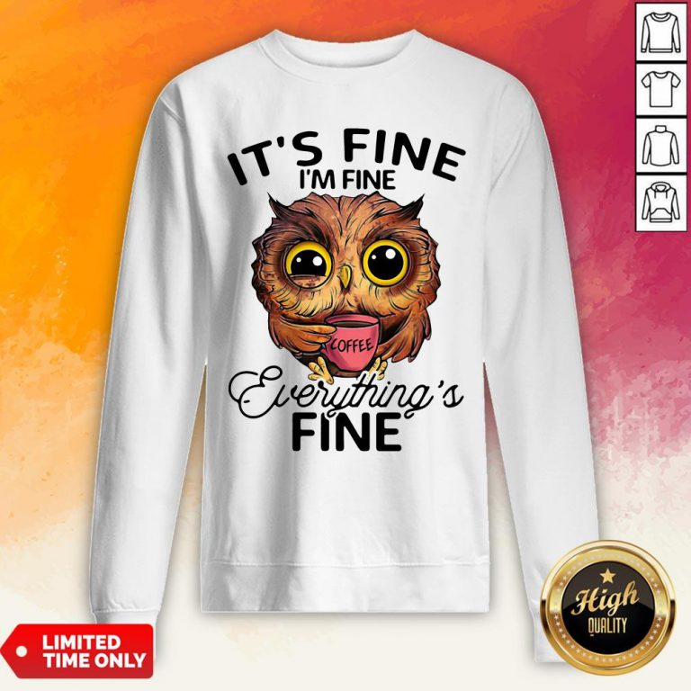 Owl It's Fine I'm Fine Evengs Fine Sweatshirt