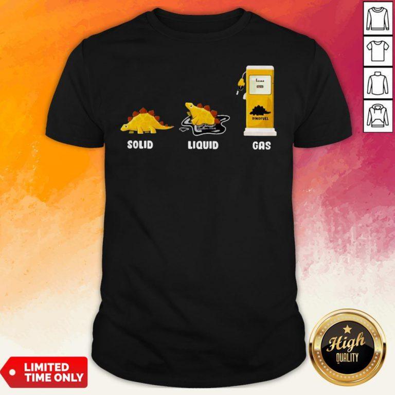 Perfect Solid Liquid Dino Fuel Gas Shirt