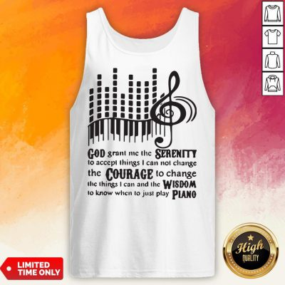 Piano God Grant Me The Seres I Cannot Change Tank Top