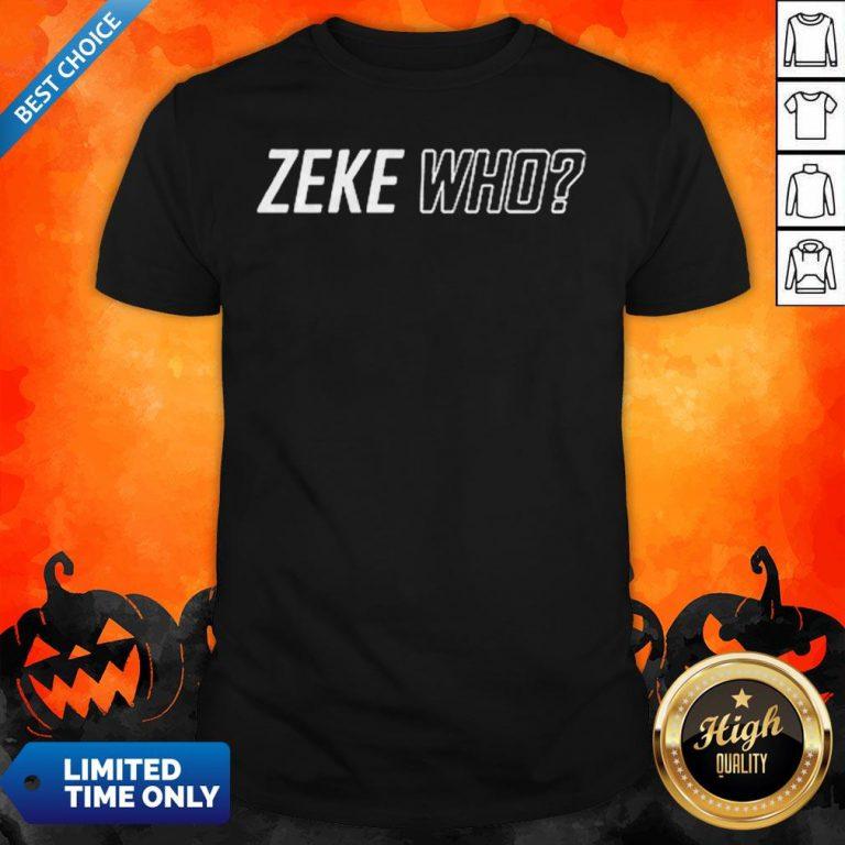 Premium Zeke Who That'S Who Shirt