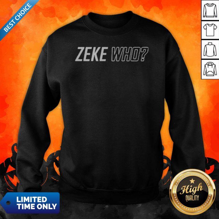 Premium Zeke Who That'S Who Sweatshirt