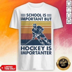 School Is Important But Hockey Ister Vintage Shirt