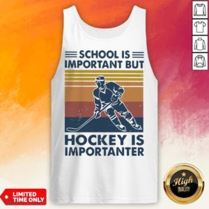 School Is Important But Hockey Ister Vintage Tank Top
