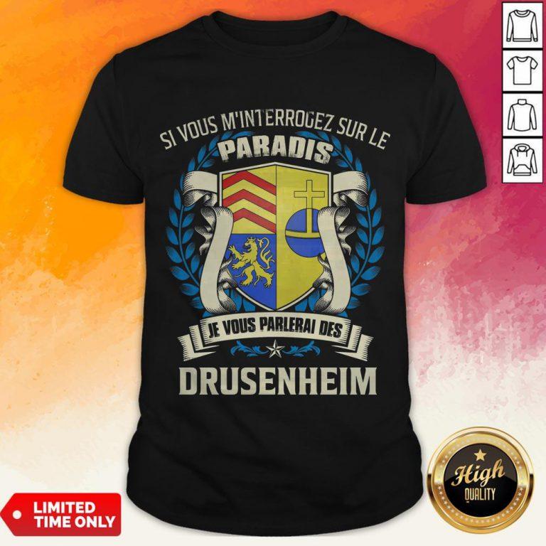 Si Vous M'Interrogez Sur Le Paradis Je Vous Parlerai Des Drusenheim Shirt