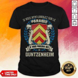 Si Vous M'Interrogez Sur Le Paradis Je Vous Parlerai Des Duntzeheim Shirt