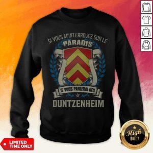 Si Vous M'Interrogez Sur Le Paradis Je Vous Parlerai Des Duntzeheim Sweatshirt