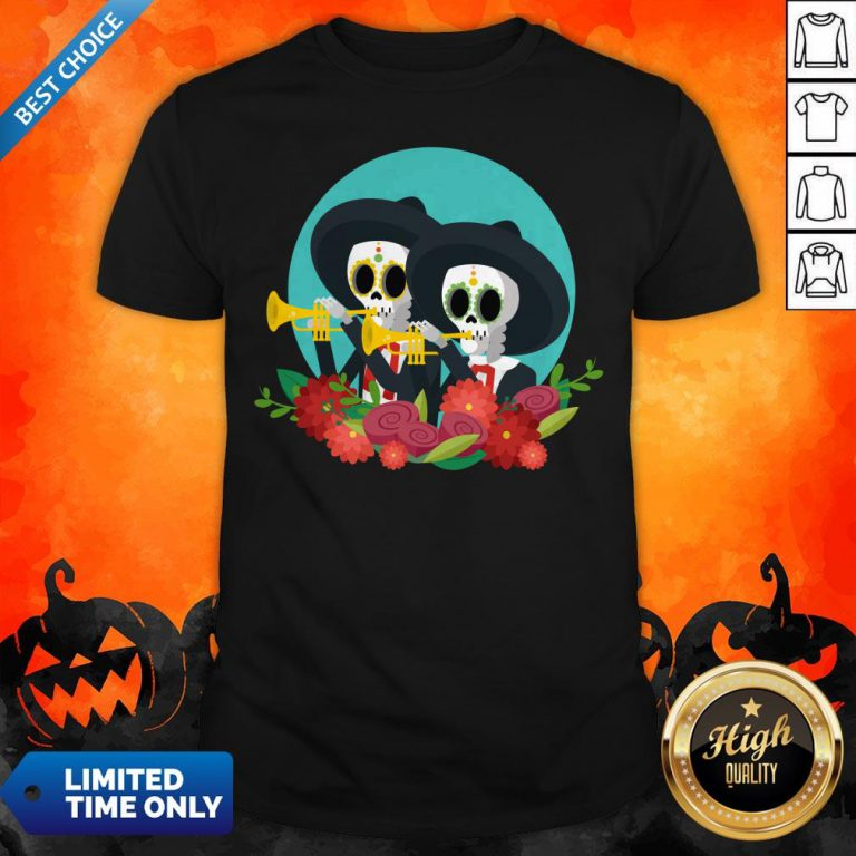 Skeletons Happy Day Of Dead Muertos Shirt