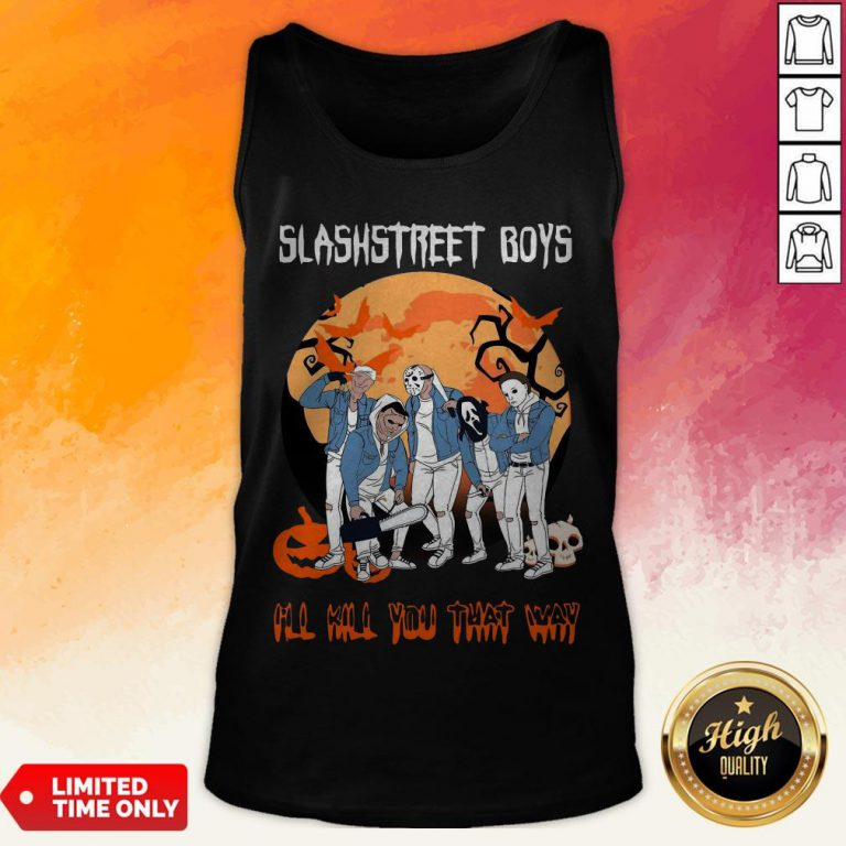 Slashstreet Boys I'Ll Kill You That Way Halloween Tank Top