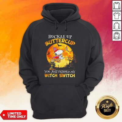 Snoopy Buckle Up Buttercup You Just Flipped My Witch Switch Halloween Hoodie