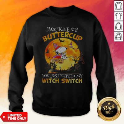 Snoopy Buckle Up Buttercup You Just Flipped My Witch Switch Halloween Sweatshirt