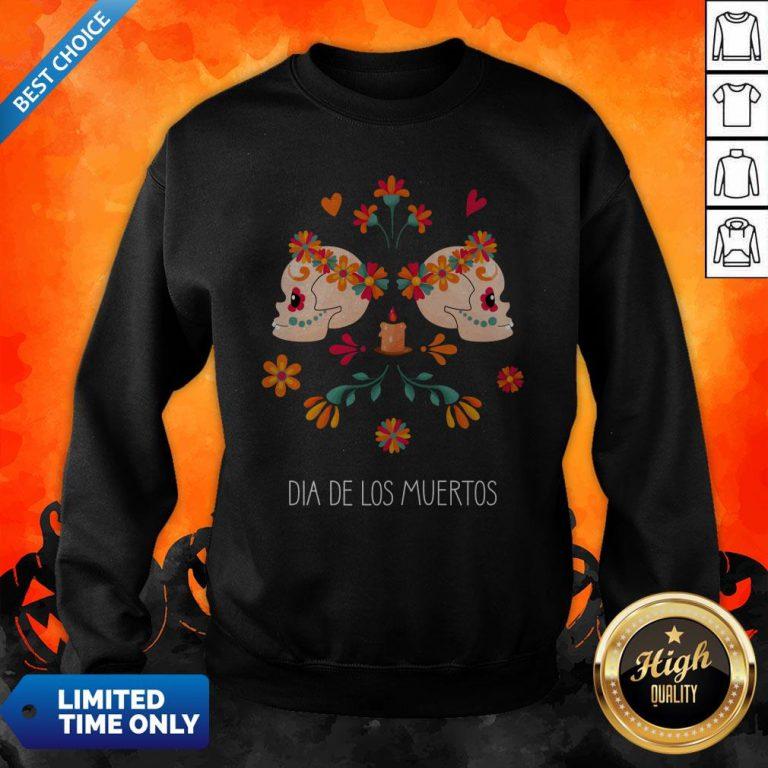 Sugar Skull Dia De Los Muertos The Day Dead Sweatshirt