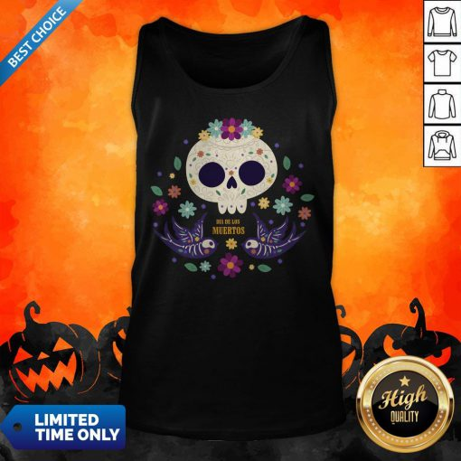 Sugar Skull Flowers Day Of The Dead Dia De Los Mueros Tank Top