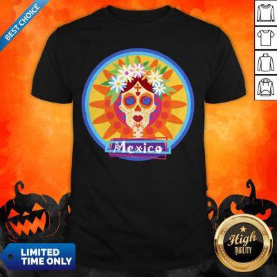 Sugar Skull Girl Day Of Dead Dia De Muertos Mexico Shirt