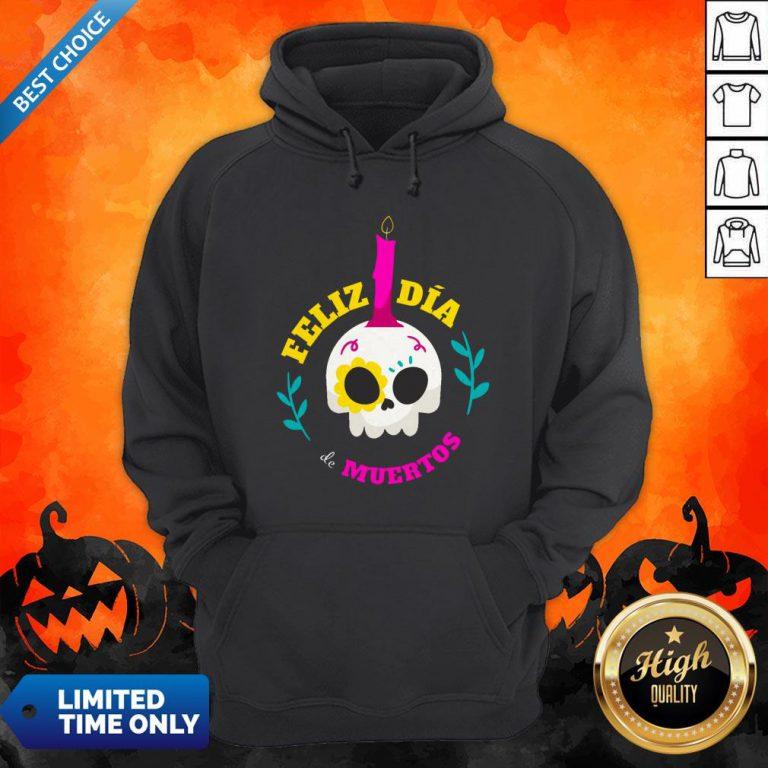 Sugar Skull Mexico Feliz Dia De Muertos Hoodie