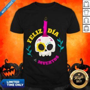 Sugar Skull Mexico Feliz Dia De Muertos Shirt