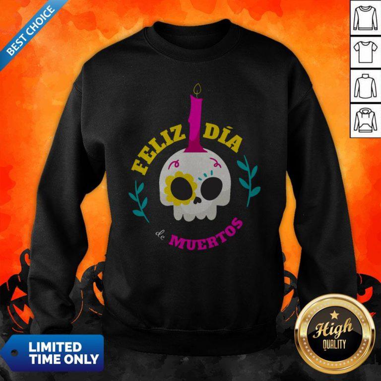 Sugar Skull Mexico Feliz Dia De Muertos Sweatshirt
