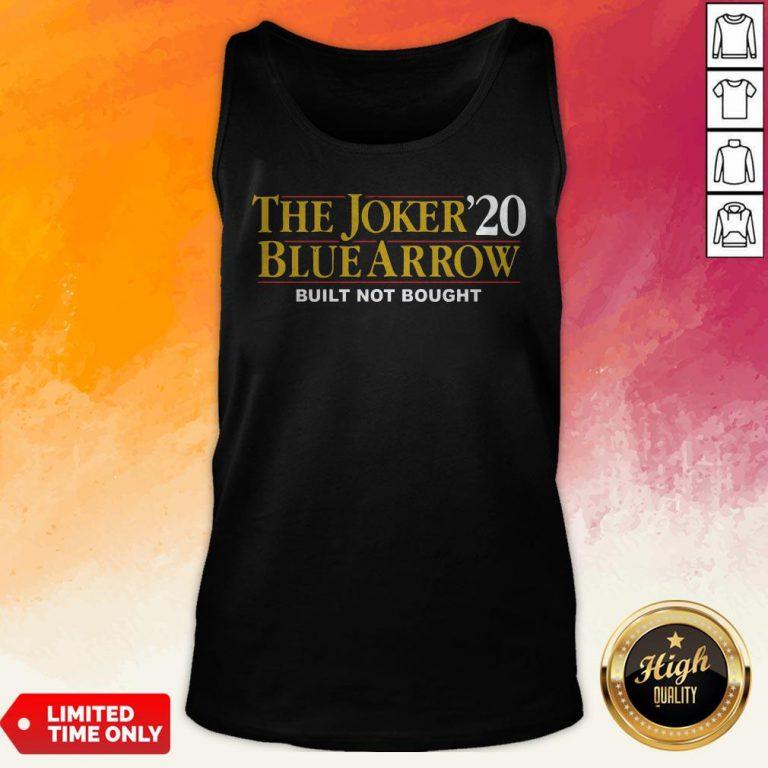 The Joker20 Blue Arrow Built Not Bought Tank Top