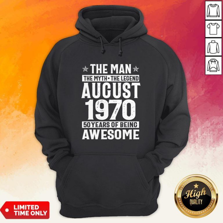 The Man The Myth The Legend August 1970 50 Years Old Of Being Awesome Hoodie