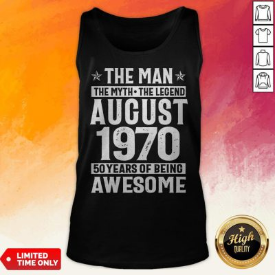 The Man The Myth The Legend August 1970 50 Years Old Of Being Awesome Tank Top
