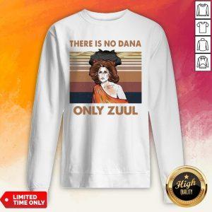 There Is No Dana Only Zuul Vintage Retro Sweatshirt
