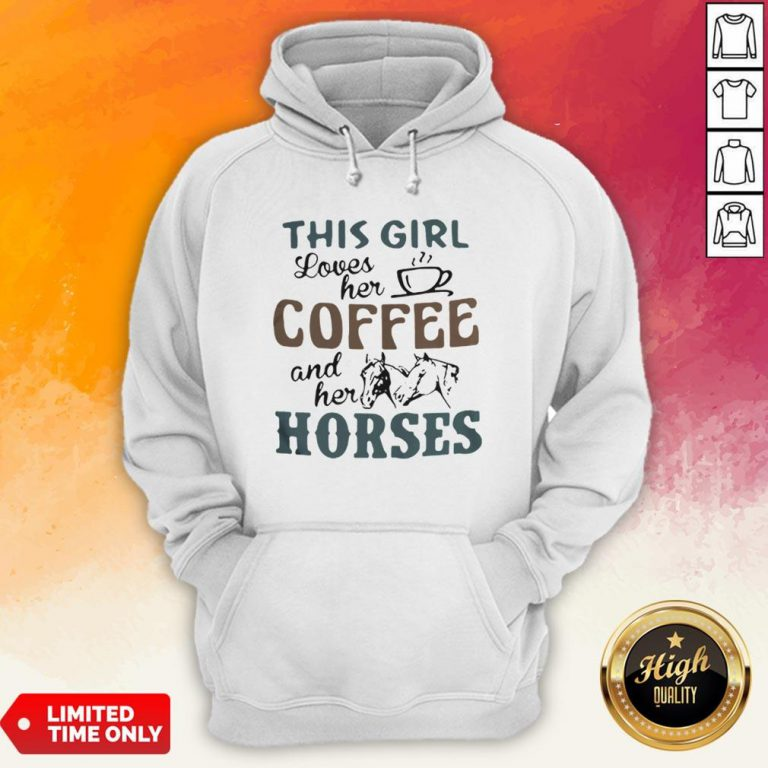 This Girl Loves Her Coffee And Her Horses Hoodie