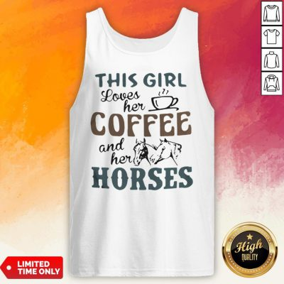 This Girl Loves Her Coffee And Her Horses Tank Top