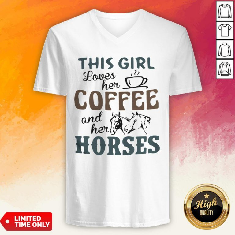 This Girl Loves Her Coffee And Her Horses V-neck
