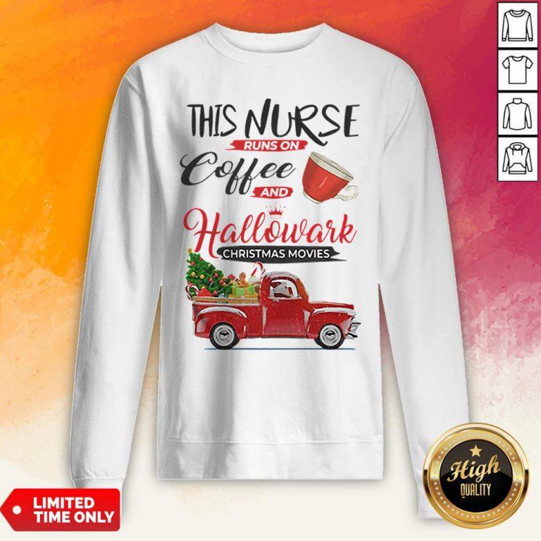 This Nurse Runs On Coffee And Hallmark Christmas Movies Red Car With Christmas Tree Sweatshirt