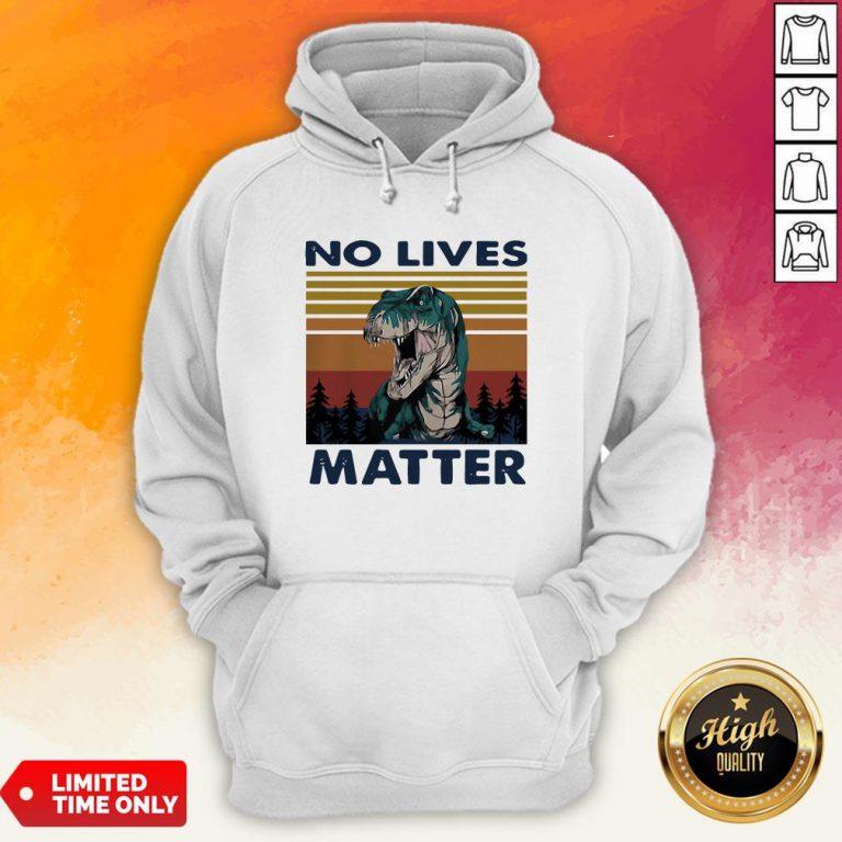 Tyrannosaurus No Lives Matter Vintage Hoodie