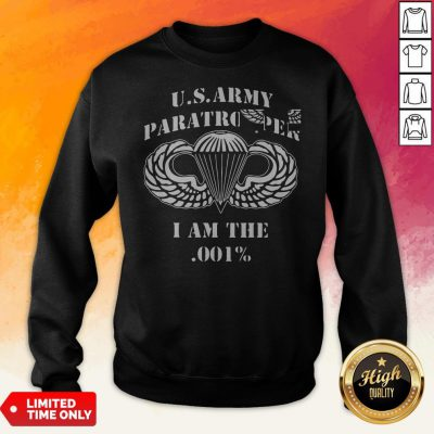 Us Army Paratrooper I Am The 001 Sweatshirt
