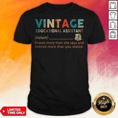 Vintage Educational Assistant Knows More Than He Says And Notices More Than You Realize Shirt
