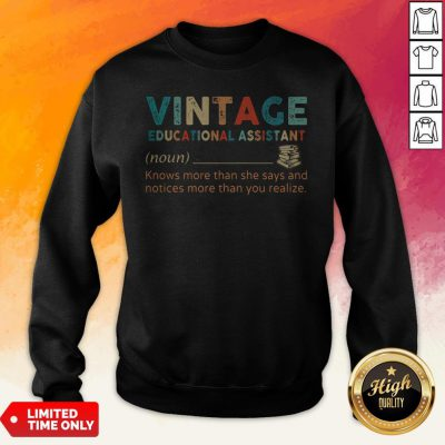 Vintage Educational Assistant Knows More Than He Says And Notices More Than You Realize Sweatshirt