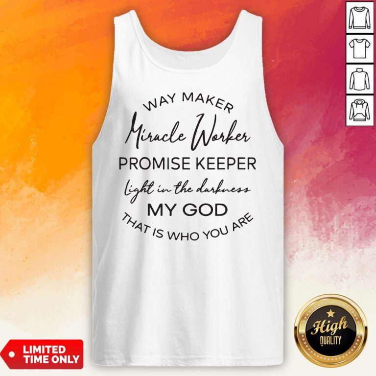 Waymaker Miracle Worker Promise Keeper Light In The Darkness Tee Tank TopWaymaker Miracle Worker Promise Keeper Light In The Darkness Tee Tank Top