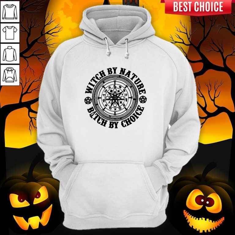 Witch By Nature Bitch By Choice Halloween Hoodie