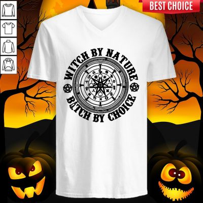 Witch By Nature Bitch By Choice Halloween V-neck