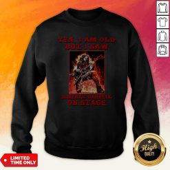 Yes I Am Old But I Saw Dimebag Darrell On Stage Sweatshirt