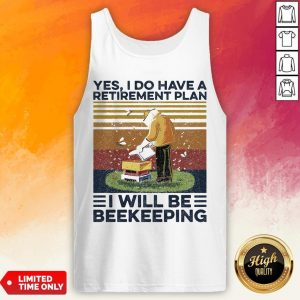 Yes I Do Have A Retirement Plan I Will Be Beekeeping Vintage Tank Top